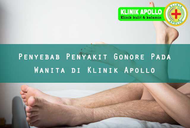 Ketahuilah Penyebab Penyakit Gonore Pada Wanita Di Klinik Apollo Wattpad