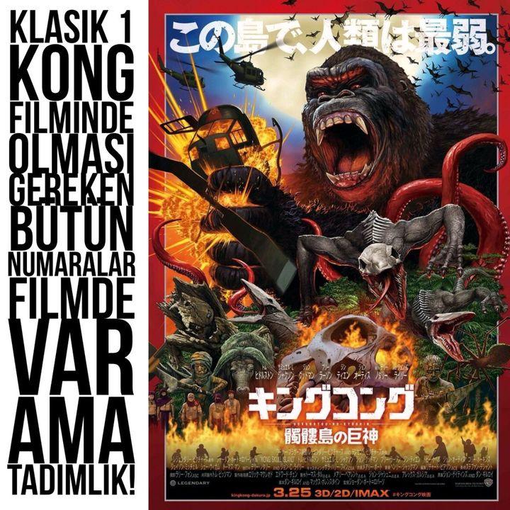 Özetle filmde Kong'a klasik numaralarının hepsinden biraz biraz yaptırmışlar