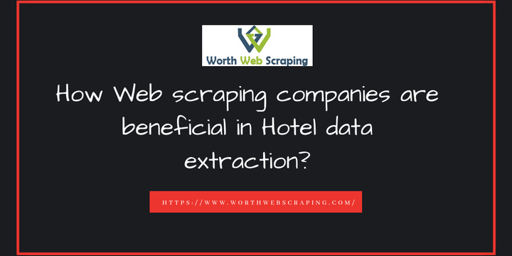 Know about advantages of Hotel data extraction