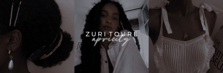 ♕ZURI TOURE「 zuh•ree   too•ray 」