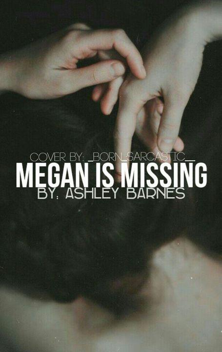 Missing megan is