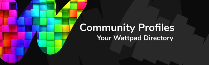 Community Profiles are the lifeblood of Wattpad! Check out these great initiatives created, run, and managed, by members of the Wattpad Community