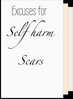 Excuses scar self harm 23 Honest