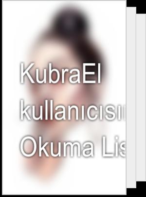 KubraEl kullanıcısının Okuma Listesi