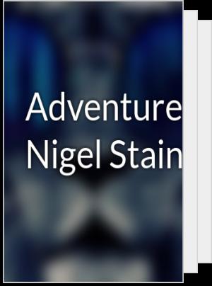 Adventures of Nigel Stainway