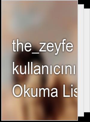 the_zeyfe adlı kullanıcının Okuma Listesi