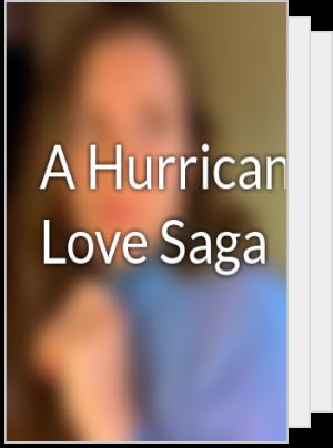 A Hurricane Love Saga