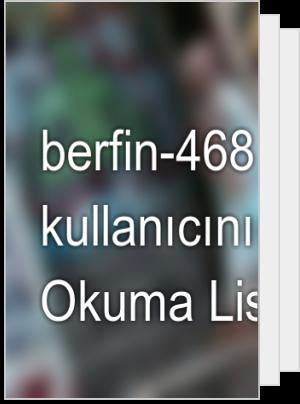 berfin-468 adlı kullanıcının Okuma Listesi