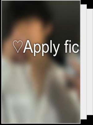 ♡Apply fics