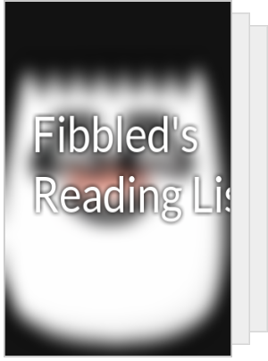 Fibbled's Reading List