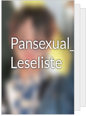 Pansexual_bish_1293's Leseliste