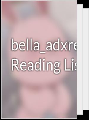 bella_adxre's Reading List