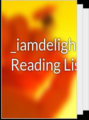 _iamdelight's Reading List