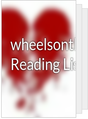wheelsonthe's Reading List