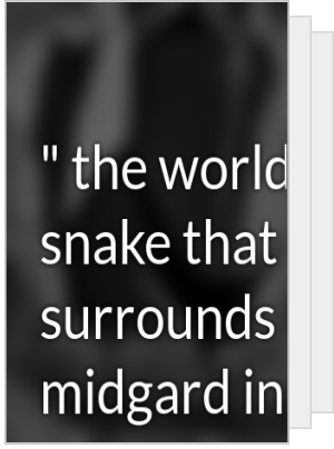 """ the world snake that surrounds midgard in the depths of the seas until ragnorak , , """