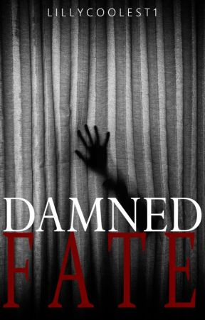 Damned Fate by LiLLyCoOLeSt1