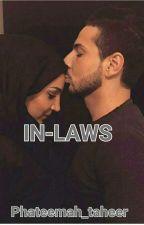 IN-LAWS  by Phateemah_taheer