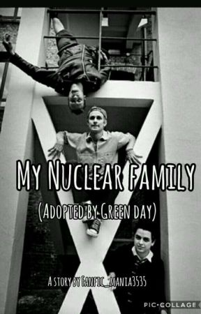 My Nuclear family         (Adopted By Green Day) by Fanfic_mania3535