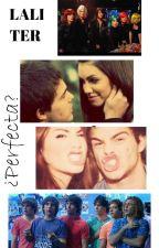 ¿¿Perfecta?? Laliter by CringeGirl10