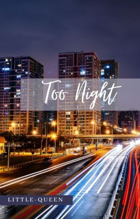 Too Night [on remake] by Little-Queen