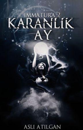 Karanlık Ay   IMMATURA 2 by atilganasli