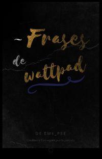 ~Frases de Wattpad~ cover