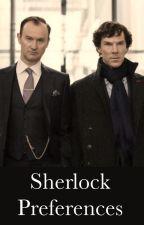 Sherlock preferences by mycroft_holmes007