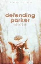 Defending Parker by emmaroseszalai