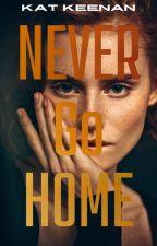 Never Go Home by katkeenan