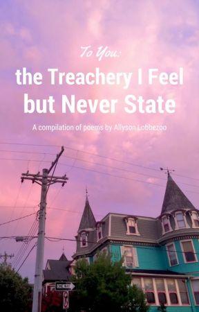 To You: the Treachery I Feel but Never State by meeeraki