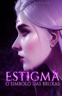 A Estigma: O símbolo das bruxas (Livro 1) cover