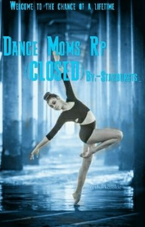 Dance Moms Rp (CLOSED) by -Starbursts_