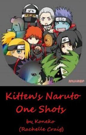 Kitten's Naruto One Shots ♪Completed♪ by Akatsuki_no_Koneko