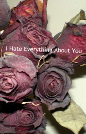 Everything I Hate About You by CantBeatMyGame