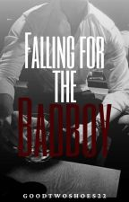 Falling for the Badboy{hiatus} by GoodyTwoShoes22