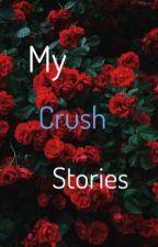 My Crush Stories by isis_Gardezi