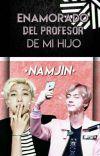 Enamorado Del Profesor De Mi Hijo + NAMJIN cover