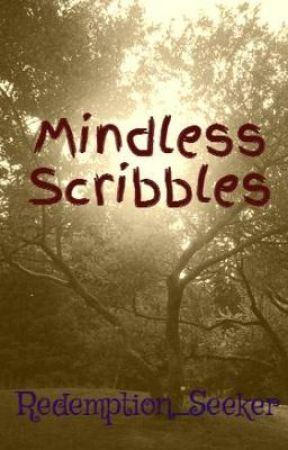 Mindless Scribbles by Redemption_Seeker