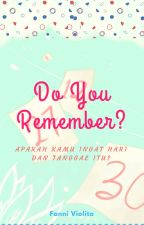 Do You Remember? by Fanniviolita