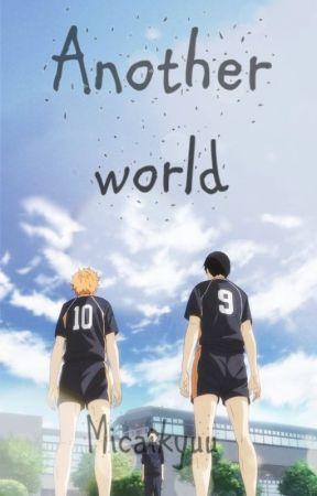 Another world [Haikyuu characters x reader] by micaikyuu