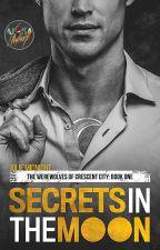 Secrets in the Moon (Crescent City Werewolves #1) by JulieMidnight