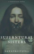 Supernatural Sisters by DanaPreston81