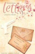 Letters - Lafayette x reader by RazberrySoda