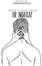 The Nightcap (Thirty & Flirty, #1) by TeaNHeartache