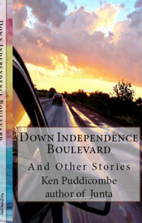 DOWN INDEPENDENCE BOULEVARD AND OTHER STORIES by KenPuddicombe