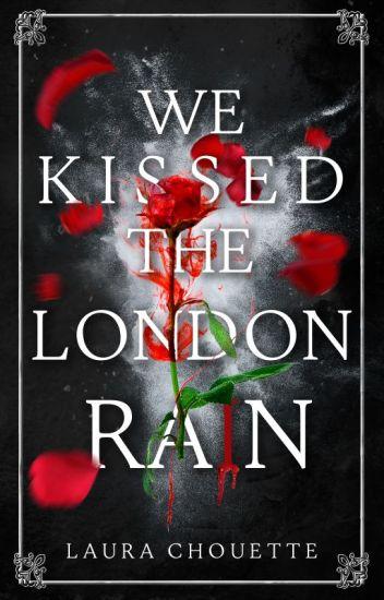 We kissed the London Rain