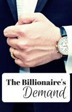 The Billionaire's Demand by ShafiraSardar