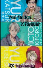 Yuri On Ice X Reader by YukiKatsuki
