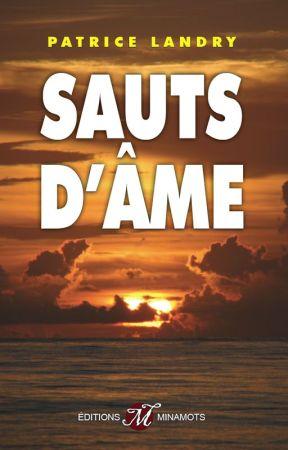 Sauts d'âme (extraits) by PatriceLandry