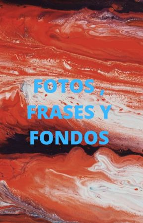 / fotos , frases y fondos / by RocioVazquez2002